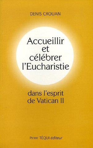 Accueillir et célébrer l'Eucharistie dans l'esprit du Vatican II