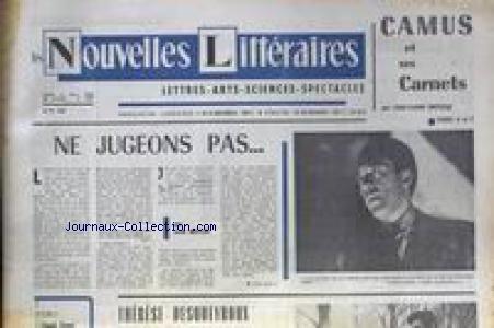 NOUVELLES LITTERAIRES (LES) [No 1809] du 03/05/1962 - CAMUS ET SES CARNETS PAR J.C. BRISVILLE - NE JUGEONS PAS PAR JEAN MISTLER - THERESE DESQUEYROUX.