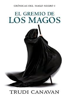 El gremio de los magos (Crónicas del Mago Negro 1) de [Canavan, Trudi]
