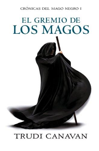 Libro parecido a El nombre del viento: El gremio de los magos (Crónicas del Mago Negro 1) de Trudi Canavan