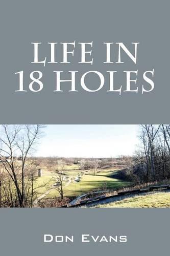 Life In 18 Holes por Don Evans