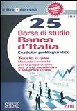 eBook Gratis da Scaricare Venticinque borse di studio Banca d Italia Coaudiutori profilo giuridico Teoria e quiz (PDF,EPUB,MOBI) Online Italiano