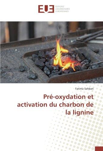 Pré-oxydation et activation du charbon de la lignine