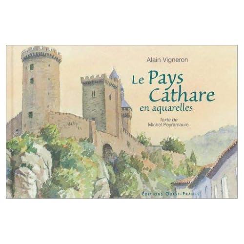 Le Pays Cathare en aquarelles by Alain Vigneron;Michel Peyramaure(2003-02-11)