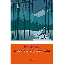Emboscades al Gran Nord (L'Odissea 4)