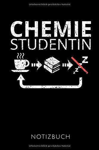 CHEMIE STUDENTIN NOTIZBUCH: Schöne Geschenkidee für Chemie Studentinnen | Notizbuch Journal Tagebuch Skizzenbuch Schreibheft | 120 karierte Seiten | Format 6x9 DIN A5 | Soft cover matt |