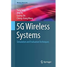 5G Wireless Systems: Simulation and Evaluation Techniques (Wireless Networks)