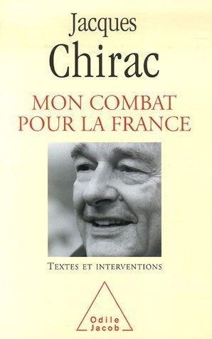 Mon combat pour la France : Textes et interventions 1995-2007