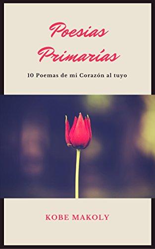 Poesias Primarías: 10 Poemas de mi Corazón al tuyo
