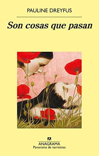 Son cosas que pasan (Panorama de narrativas nº 949) por Pauline Dreyfus