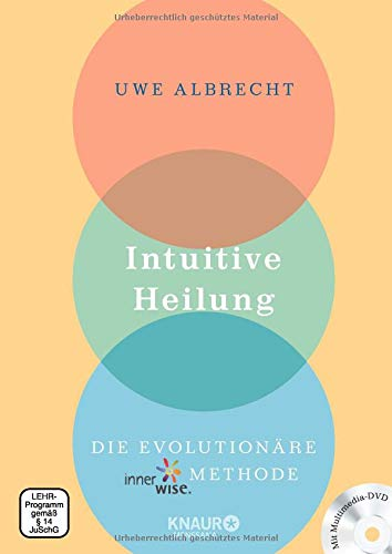 Intuitive Heilung incl. DVD: Die evolutionäre innerwise-Methode