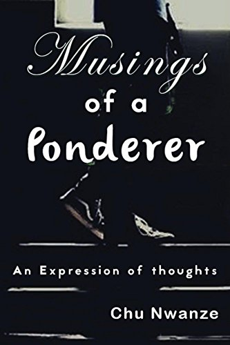 Musings of A Ponderer: An Expression of Thoughts (English Edition)