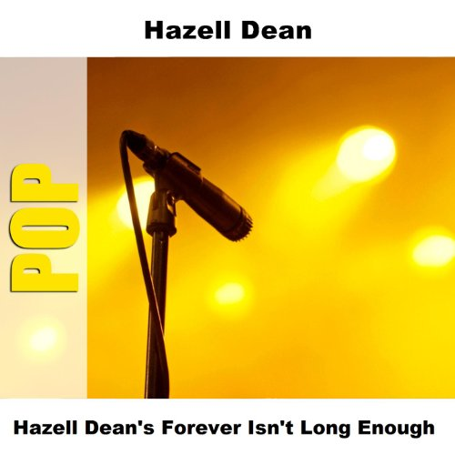 Hazell Dean's Forever Isn't Lo...