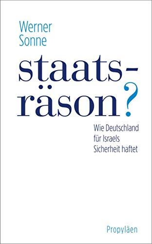Staatsräson?: Wie Deutschland für Israels Sicherheit haftet