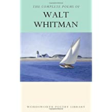 The Complete Poems of Walt Whitman (Wordsworth Collection)