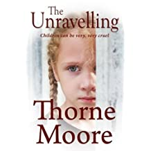 The Unravelling by Thorne Moore (2016-07-21)