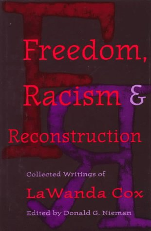 Freedom, Racism, and Reconstruction: Collected Writings of LaWanda Cox