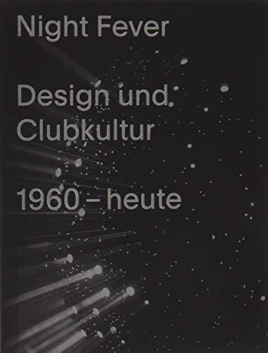 Night Fever : Design und Clubkultur 1960 - heute par Mateo Kries