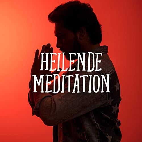 Heilende Meditation: Zen-Klänge, Innere Heilung, Harmonie & Gleichgewicht