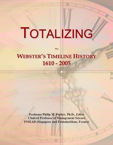 Totalizing: Webster's Timeline History, 1610 - 2005