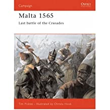 [(Malta, 1565: Last Battle of the Crusades)] [Author: Tim Pickles] published on (January, 1998)