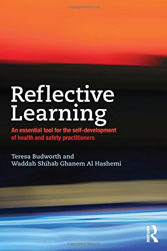 Reflective Learning: An essential tool for the self-development of health and safety practitioners