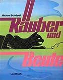 Räuber und Beute - Michael Schröpel