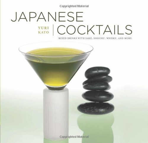 Japanese Cocktails: Mixed Drinks with Sake, Shochu, Whiskey, and More by Kato, Yuri (2010) Hardcover - Drink Sake
