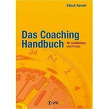 Das Coaching-Handbuch  für Ausbildung und Praxis