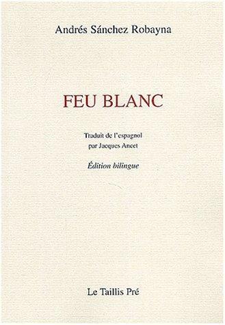 Feu blanc : Edition bilingue français - espagnol