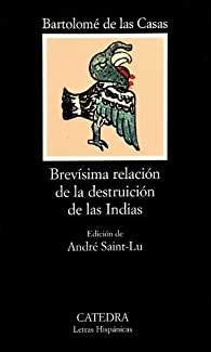 Brevísima relación de la destruición de las Indias par Bartolomé de Las Casas