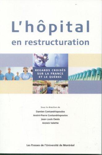 L'hôpital en restructuration : Regards croisés sur la France et le Québec