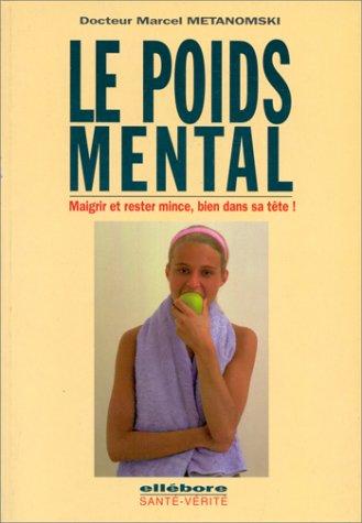 Le poids mental : Maigrir et rester mince par Marcel Metanomski