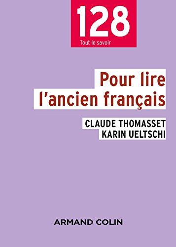 Pour lire l'ancien français - 3e éd.