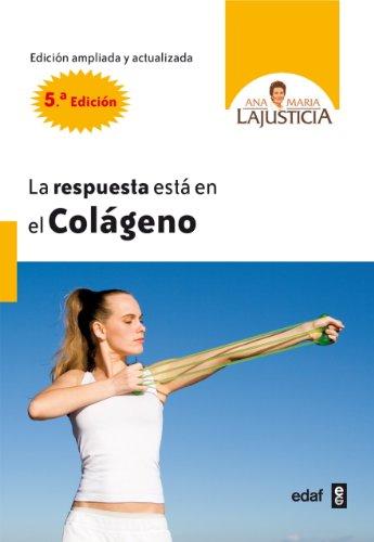 RESPUESTA ESTÁ EN EL COLÁGENO, LA (Plus Vitae nº 308) por Ana María Lajustica