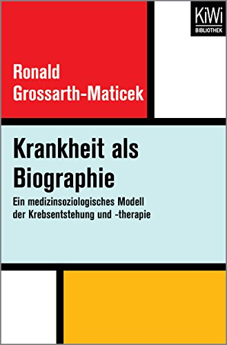 Krankheit als Biographie: Ein medizinsoziologisches Modell der Krebsentstehung und -therapie