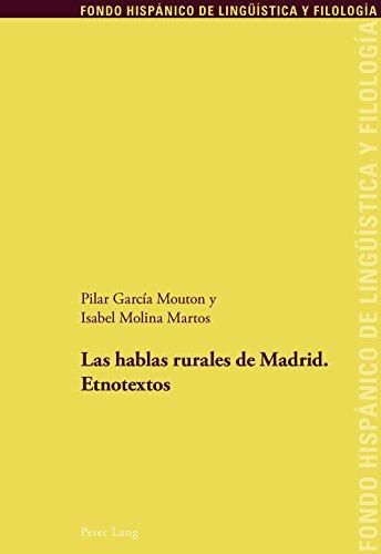Las hablas rurales de Madrid: Etnotextos (Fondo Hispánico de Lingüística y Filología nº 25) por Isabel Molina Martos