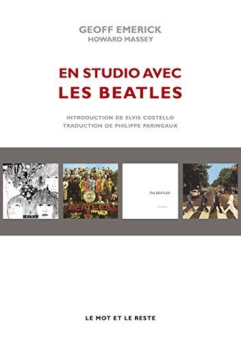 En studio avec les Beatles : Les mémoires de leur ingénieur du son par Geoff Emerick