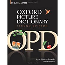 Oxford Picture Dictionary Second Edition: English-Arabic Edition: Bilingual Dictionary for Arabic-speaking teenage and adult students of English.
