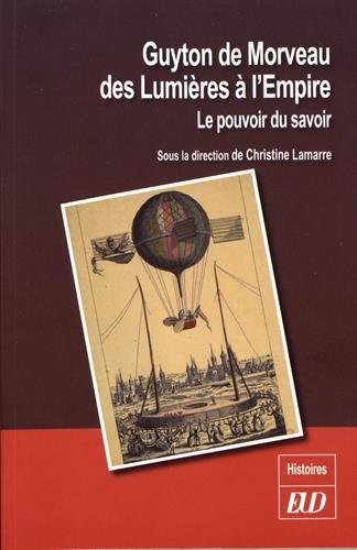 Guyton de Morveau des Lumières à l'Empire : Le pouvoir du savoir par Collectif