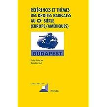 Reférences Et Themes Des Droites Radicales Au Xxe Siecle Europe-ameriques
