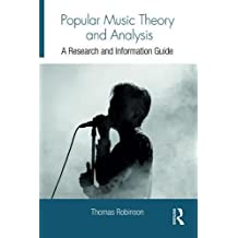 Popular Music Theory and Analysis: A Research and Information Guide (Routledge Music Bibliographies)