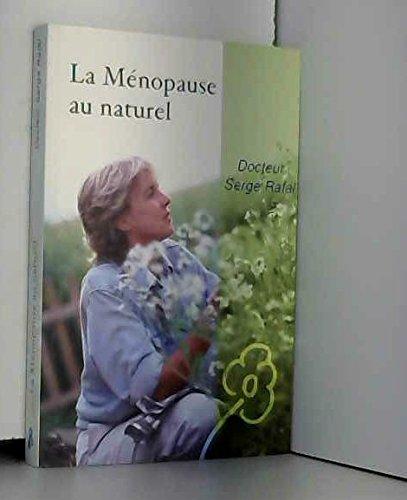 La ménopause au naturel par Serge Rafal (Broché)