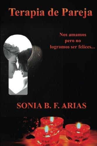 Terapia de Pareja: Nos amamos pero no logramos ser felices... por Sonia Arias