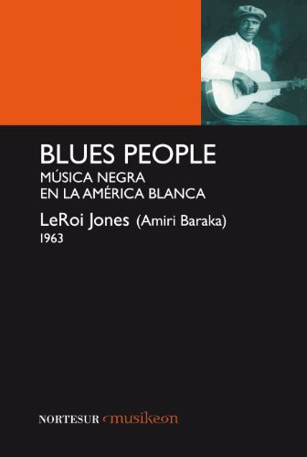 Descargar Libro Blues people: Música negra en la América blanca (Nortesur Musikeon) de LeRoi Jones