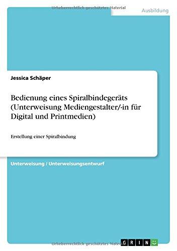 Bedienung eines Spiralbindegeräts (Unterweisung Mediengestalter/-in für Digital und Printmedien): Erstellung einer Spiralbindung