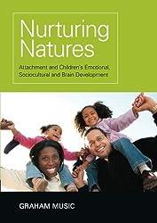 Nurturing Natures: Attachment and Children's Emotional, Sociocultural and Brain Development by Graham Music (2010-10-21)