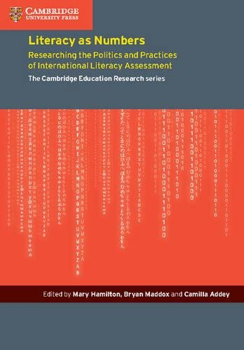 Literacy as Numbers: Researching the Politics and Practices of International Literary Assessment (Cambridge Education Research)