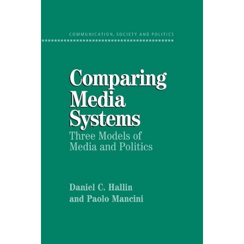 Comparing Media Systems: Three Models of Media and Politics (Communication, Society and Politics) by Daniel C. Hallin (2000-06-02)