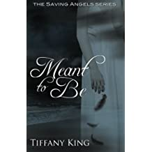 Meant to Be by Tiffany King (2012-03-17)